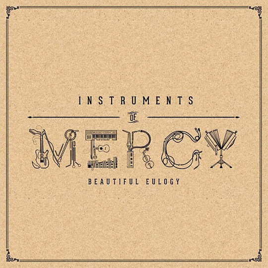 Beautiful Eulogy's 'Instruments of Mercy'