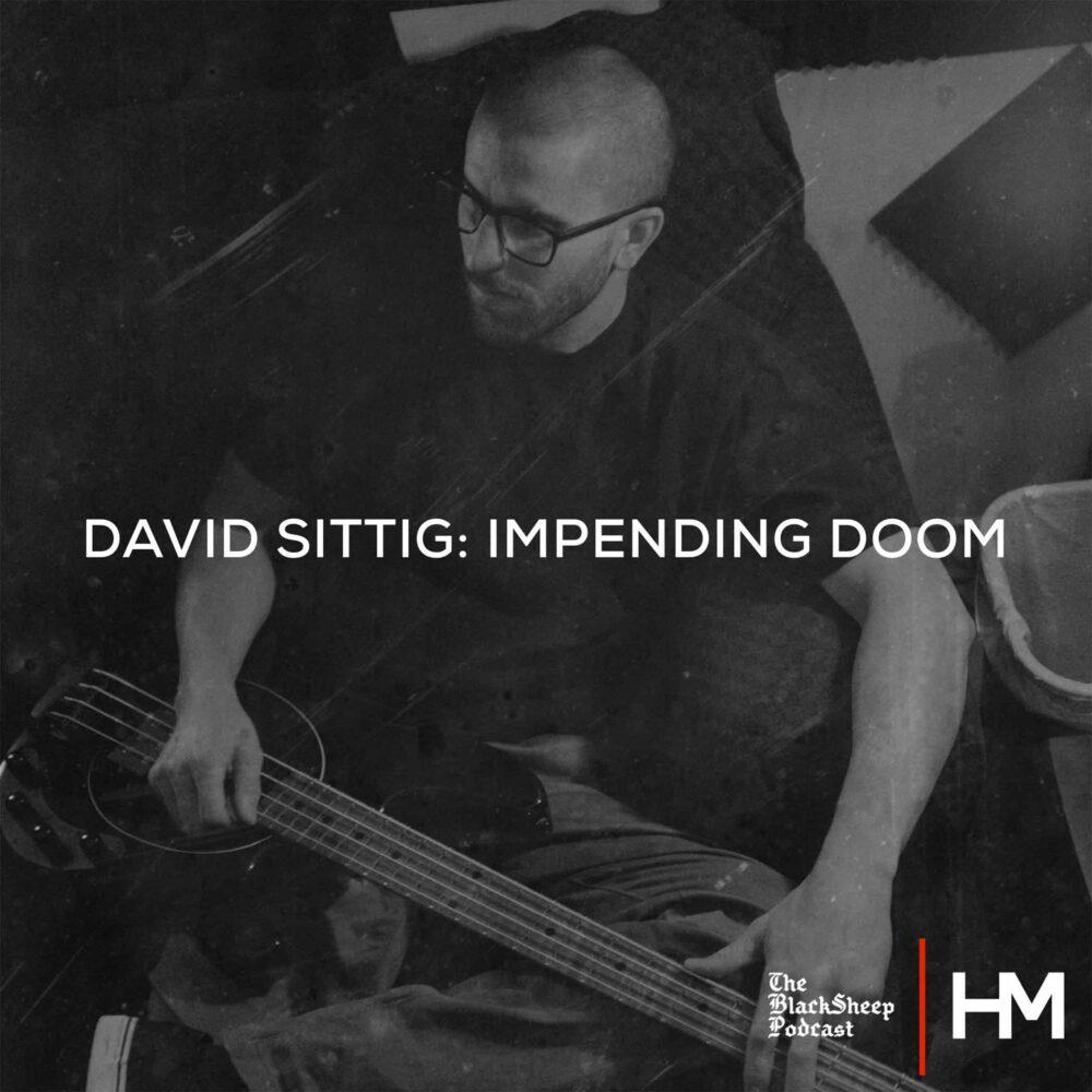 David Sitting of Impending Doom - BlackSheep Podcast