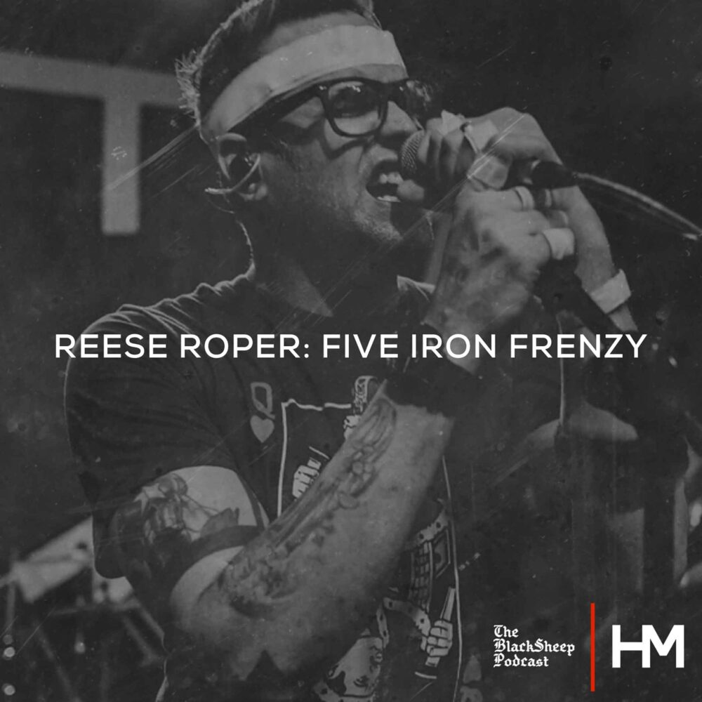 Reese Roper of Five Iron Frenzy - The BlackSheep Podcast