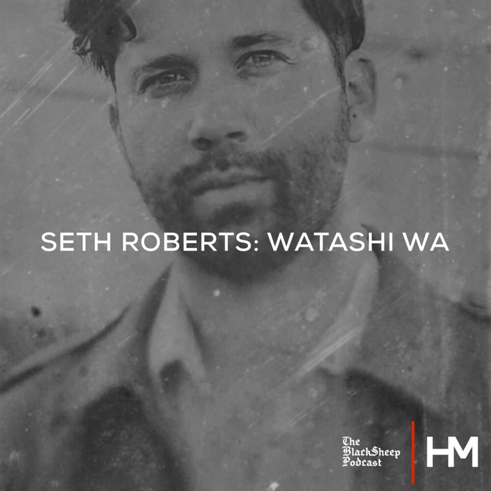 Seth Roberts - Watashi Wa - BlackSheep Podcast